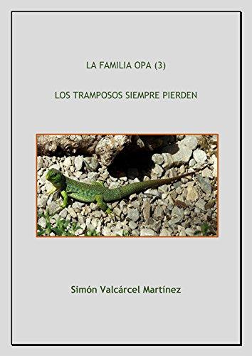 LA FAMILIA OPA (3) : LOS TRAMPOSOS SIEMPRE PIERDEN de [Valcárcel Martínez, Simón]