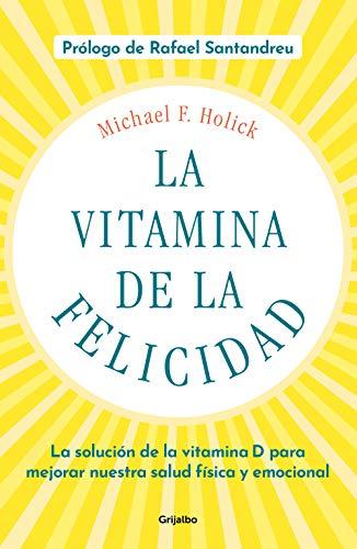 La vitamina de la felicidad de Michael F. Holick