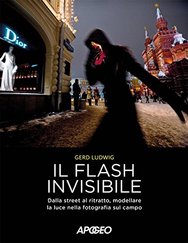 Il flash invisibile. Dalla street al ritratto, modellare le luce nella fotografia sul campo