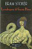 La madriguera del Gusano Blanco (El Club Diógenes) de Bram Stoker (1 dic 2006) Tapa blanda