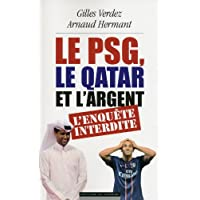 Le PSG, le Qatar et l'argent : l'enquête interdite