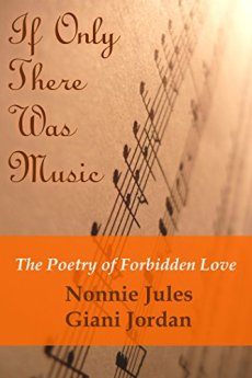 """If Only There Was Music..."" The Poetry of Forbidden Love by [Jules, Nonnie, Jordan, Giani]"