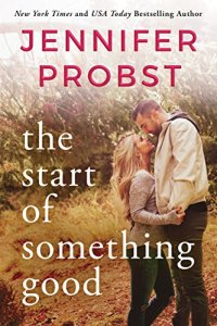 The Start of Something Good (Stay Book 1) by [Probst, Jennifer]