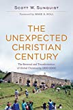 Unexpected Christian Century: The Reversal and Transformation of Global Christianity, 1900-2000