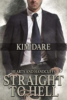 Straight to Hell (Hearts and Handcuffs Book 1) by [Dare, Kim]