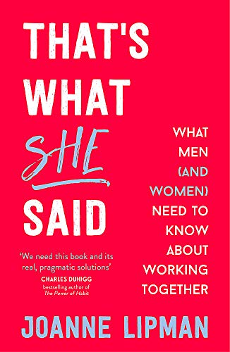 That\'s What She Said: What Men (and Women) Need to Know About Working Together