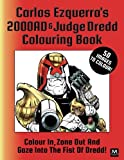 Carlos Ezquerra's 2000AD & Judge Dredd Colouring Book: Colour In, Zone Out And Gaze Into The Fist of Dredd!