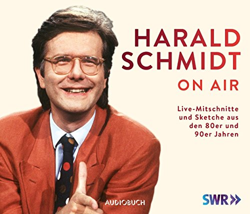 Harald Schmidt on air: Live-Mitschnitte und Sketche aus den 80er und 90er Jahren