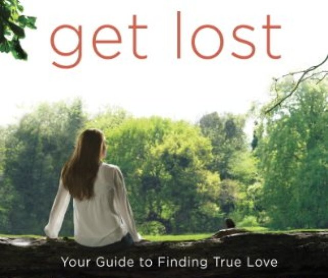 Get Lost Your Guide To Finding True Love