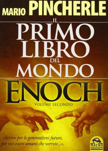 Il primo libro del mondo. Enoch: 2