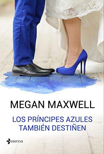 Los príncipes azules también destiñen de Megan Maxwell