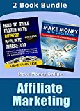 AMAZON: Affiliate Marketing: Make Money Online: 2 Book Bundle (Business, Business Books, Marketing, Business Adventures) (Make Money, Passive Income, Network Digital Marketing, Business Plan 1)