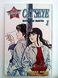 Cat's Eye - Occhi di Gatto n. 1 di Tsukasa Hojo - 1a ed. Star Comics NUOVO!