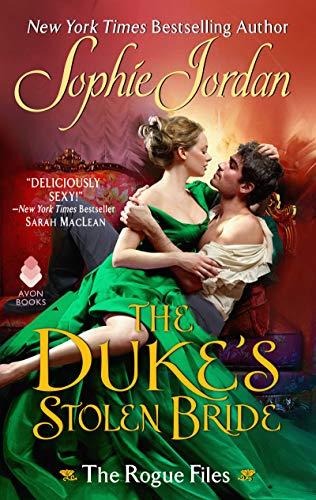 The Duke's Stolen Bride: The Rogue Files by [Jordan, Sophie]