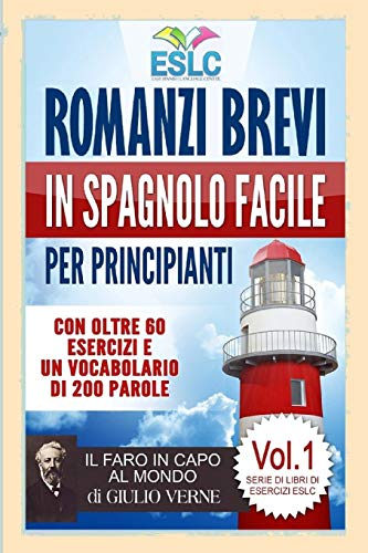 Romanzi brevi in spagnolo facile per principianti: Il Faro in Capo al Mondo di Giulio Verne...