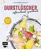Durstlöscher - erfrischend zischend: Rezepte für Limo, Eistee und Co.