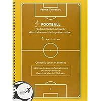Programmation annuelle d'entrainement de la preformation football : Age 12-15 ans