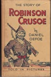The Story of Robinson Crusoe Told in Pictures