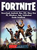 Fortnite Download, Android, Mac, IOS, Xbox One, PC, Windows, APK, Unblocked, Guide Unofficial (English Edition)