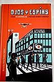 Ojos y espías: cómo nos vigilan y por qué deberíamos saberlo