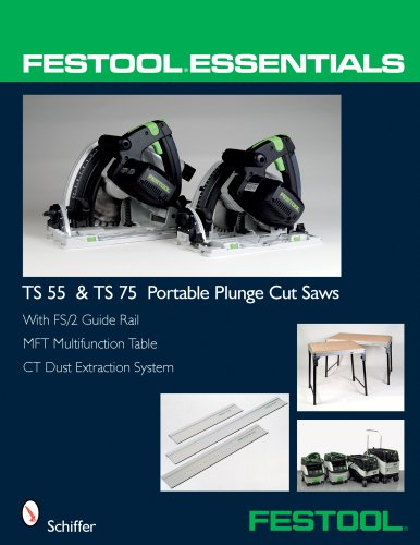 Festool Essentials: TS 55 and TS 75 Portable Plunge Saws: With FS/2 Guide Rail, MFT Multifunction Table, and CT Dust Extraction System