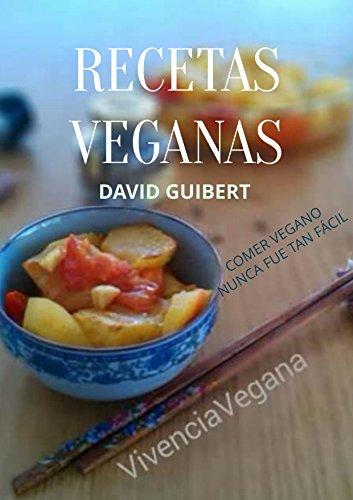 Recetas Veganas para una Vida Sana: Comer Saludable nunca fue tan fácil