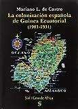 Colonización española de Guinea Ecuatorial,La (1901-1931)