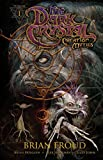 [Jim Henson's the Dark Crystal: Creation Myths: Volume 1] (By (artist) Alex Sheikman , By (artist) Lizzy John , By (author) Brian Holguin , By (author) Brian Froud) [published: March, 2015]
