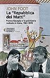 La «Repubblica dei matti». Franco Basaglia e la psichiatria radicale in Italia, 1961-1978 (Universale economica. Storia)