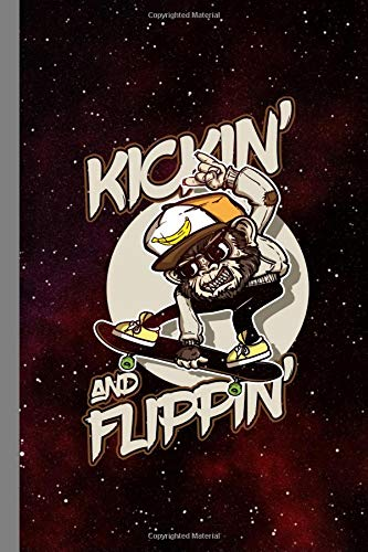 Kickin' And Flippin': Skateboard Gift For Skateboarders (6'x9') Lined Notebook To Write In