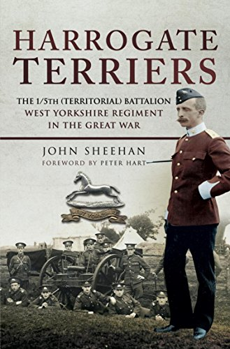 Harrogate Terriers: The 1/5th (Territorial) Battalion West Yorkshire Regiment in the Great War (Kindle Edition)