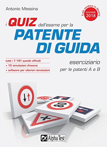 I quiz dell'esame per la patente di guida. Eserciziario per le patenti A e B. Con Contenuto digitale...