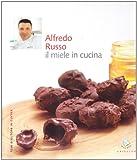 Alfredo Russo. Il miele in cucina