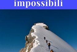 & Come raggiungere obiettivi apparentemente impossibili libri gratis da leggere