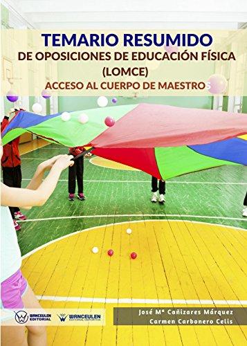 Temario resumido de oposiciones de Educación Física (LOMCE): Acceso al cuerpo de maestros de [Cañizares Márquez, José María, Carbonero Celis, Carmen]