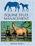 Equine Stud Management: A Textbook for Students (Allen Student): 6