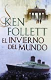 El invierno del mundo (The Century 2) (EXITOS) de Follett,Ken (2012) Tapa dura