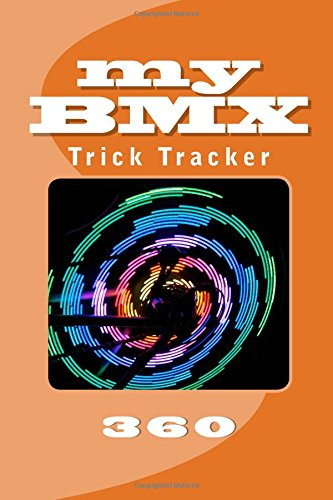 My Bmx: Trick Tracker 360: Volume 12 (Cover Colors 360)