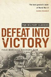 Defeat Into Victory: (Pan Military Classics Series) by [Slim, William]