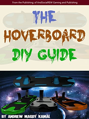 The Hoverboard DIY Guide (English Edition)
