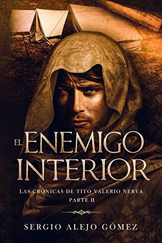 El enemigo interior (Las crónicas de Tito Valerio Nerva 2) de Sergio Alejo Gómez