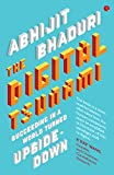 The Digital Tsunami: Succeeding in a World Turned Upside-Down
