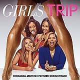 Girls Trip (Original Motion Picture Soundtrack) [Explicit]