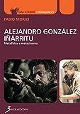 Alejandro Gonzáles Iñárritu. Metafisica e metacinema