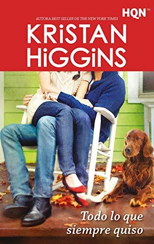 Todo lo que siempre quiso – Kristan Higgins