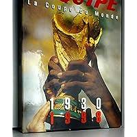 La Coupe du Monde 1930-1998. Coffret 2 volumes