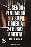 El Sr. Penumbra y su librería 24 horas abierta (Rocabolsillo Bestseller)