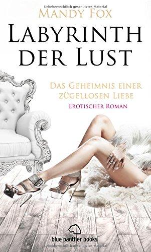 Labyrinth der Lust - Das Geheimnis einer zügellosen Liebe   Erotischer Roman (Leidenschaft, Tabulos, Vulgär) erotische Nächte auf der Luxusyacht mit Steuermann und einer jungen Studentin
