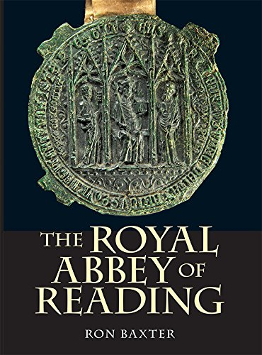 The Royal Abbey of Reading (Boydell Studies in Medieval Art and Architecture)