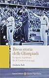 Breve storia delle Olimpiadi. Lo sport, la politica da de Coubertin a oggi